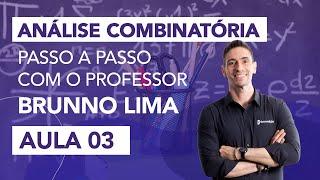 Análise Combinatória Passo a Passo - com o Professor Brunno Lima - Aula 03