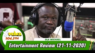 Entertainment Review with Ola Michael On Peace 104.3 FM (21/11/2020)