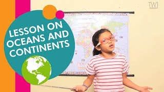 Continents and Oceans of the world | Geography Lesson