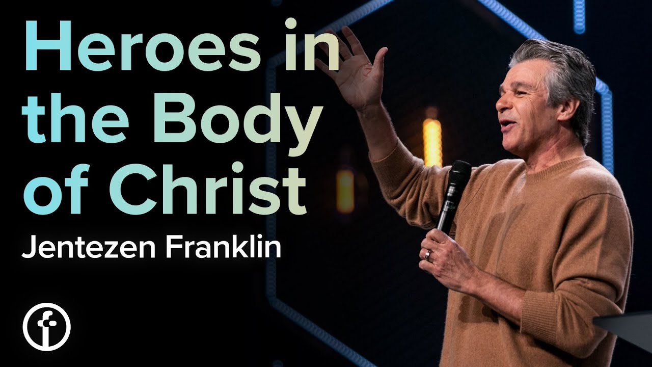 Heroes in the Body of Christ  by  Pastor Jentezen Franklin