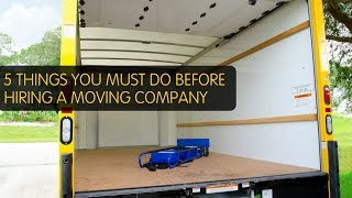 5 Things You MUST Do Before Hiring a Moving Company