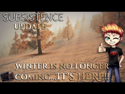 Subsistence UPDATE Alpha 50 - Winter is no longer coming...IT'S HERE