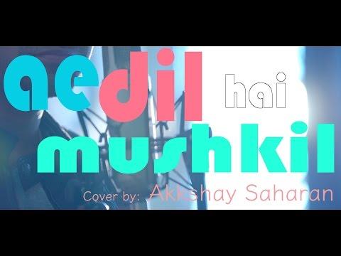 Cover: Ae Dil Hai Mushkil