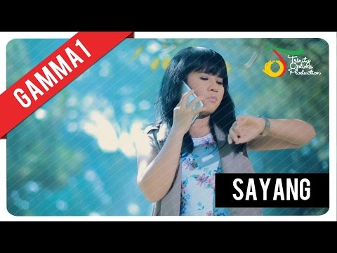 Gamma1 - Sayang | Official Video Clip Mp3