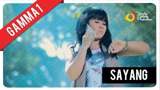 Gamma1   Sayang | Official Video Clip