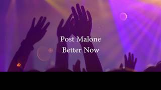 Post Malone   Better Now (Lyrics)