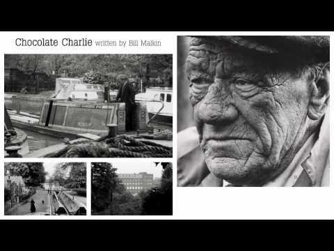 'Chocolate Charlie' by Bill Malkin   |   Charlie Atkins -- Legendary Narrow Boat Man