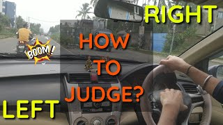 Left side and right side judgement in car | How to perfectly judge safe distance | Driving lesson