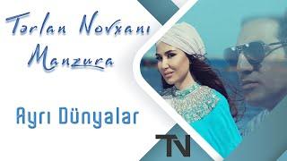 Tərlan Novxanı & Manzura - Ayrı Dünyalar / Official Audio 2018