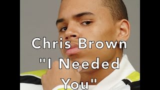Chris Brown - I Needed You W/Lyrics