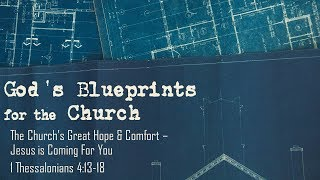 The Church's Great Hope & Comfort- Jesus is Coming For You