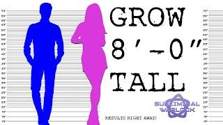 "Grow 8' 0"" Tall Easily! Binaural Beats -  INCREASE HEIGHT - GROW TALLER"