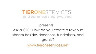 Ask A CFO: How do you create a revenue stream besides donations, fundraisers, and grants?