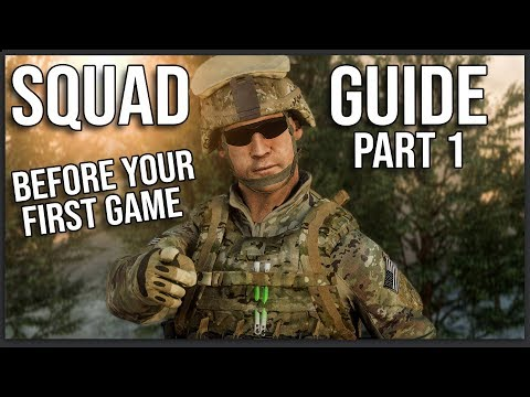 A BEGINNER'S GUIDE TO SQUAD (Part 1: Before Your First Game)