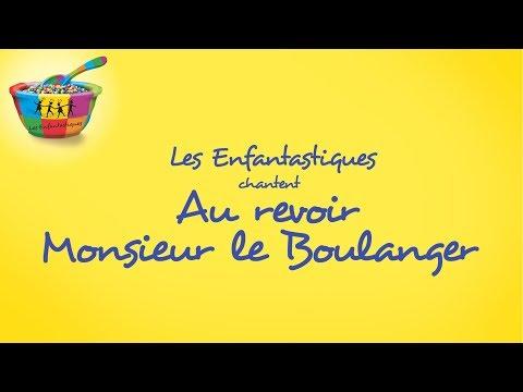 AU REVOIR MONSIEUR LE BOULANGER - Les Enfantastiques