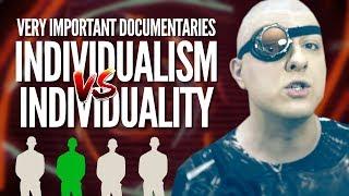 Individualism v. Individuality (VERY IMPORTANT DOCS №10)