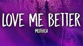 Mothica - Love Me Better (Lyrics)