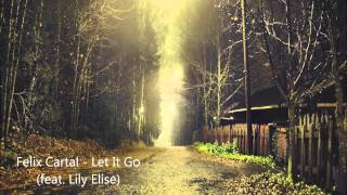 Felix Cartal - Let It Go (feat. Lily Elise)