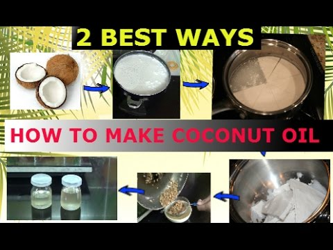 How to make coconut oil at home : 2 Best ways to make vigrin coconut oil