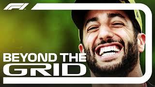 Daniel Ricciardo Interview | Beyond The Grid | Official F1 Podcast
