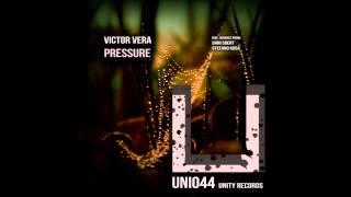 Victor Vera - Pressure (Stefano Kosa Remix) [UNITY RECORDS]