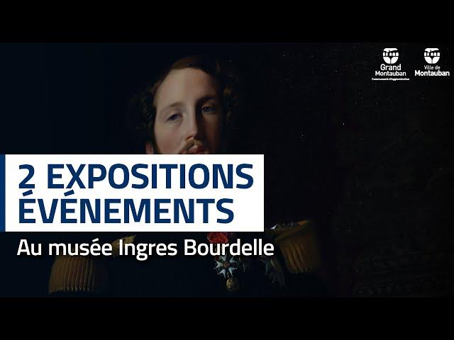 Expositions d'été du musée Ingres Bourdelle