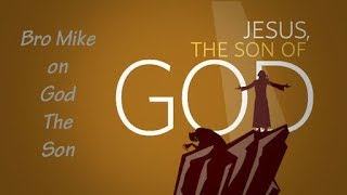 God The Son 060218: God, Son of God, Father Son Holy Spirit
