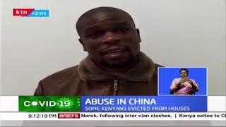 Abuse in China: Kenyan Government writes to China after reports of harassment of Kenyan nationals