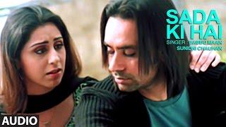 Babbu Maan  Saada Ki Hai Full Audio Song  Rabb Ne Banaiyan Jodiean