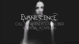 Evanescence - Call Me When You're Sober (Official Acapella)
