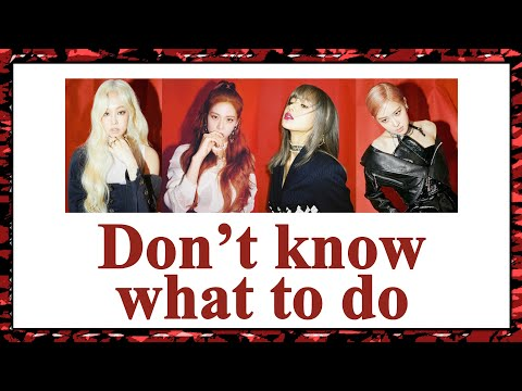 [THAISUB] BLACKPINK - Don't know what to do #เล่นสีซับ