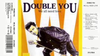 03 Double You - You Are My World (Sunshine Mix)(Single We All Need Love 1992)