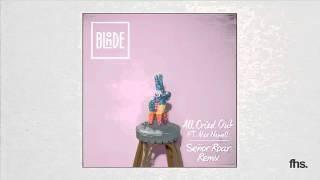 Blonde   All Cried Out Ft. Alex Newell (Senor Roar Remix)