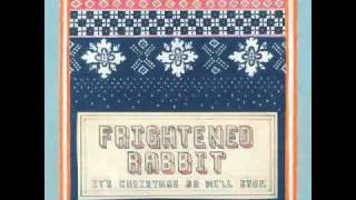 It's Christmas So We'll Stop - Frightened Rabbit