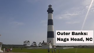 Outer Banks:  Touring Nags Head, NC