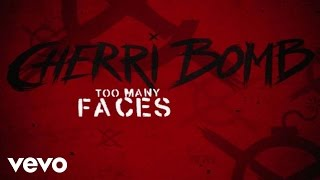 Cherri Bomb - Too Many Faces