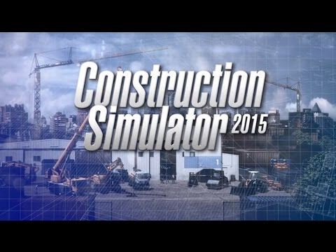 Construction Simulator 2015 - Release Trailer thumbnail