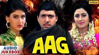 Aag  Full Hindi Songs  Govinda Shilpa Shetty Sonali Bendre  AUDIO JUKEBOX
