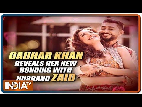 Gauhar Khan opens up on her bonding with husband Zaid Darbar