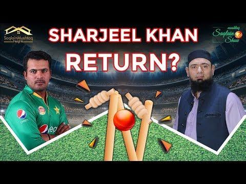Sharjeel Khan Returns | Pakistan Cricket | Saqlain Mushtaq Show