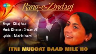 Itni Muddat Baad Mile Ho   Ghazal Song   Dilraj Kaur - YouTube