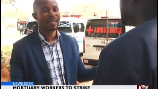 Mortuary Workers To Strike - News Desk on JoyNews (14-11-18)