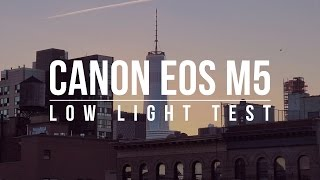 Canon EOS M5 low light test in NYC