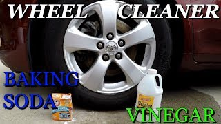 HomeMade Wheel Cleaner Using Baking Soda And Vinegar  - Lets Test It Out!