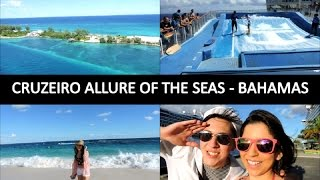 preview picture of video 'VLOG - Cruzeiro Allure Of The Seas, Nassau/Bahamas parte 1.'