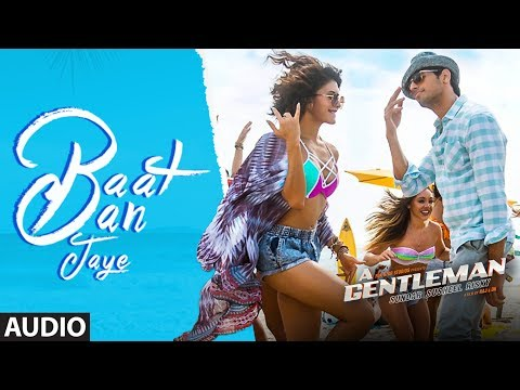 Baat Ban Jaye Full Audio Song | A Gentleman - Sund