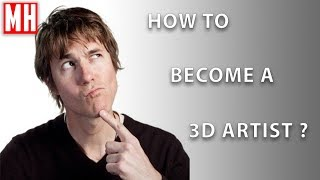 How to become a 3D artist ?