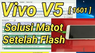 Vivo V5 (1601) Dead after Flashing solution 100% - Thủ thuật