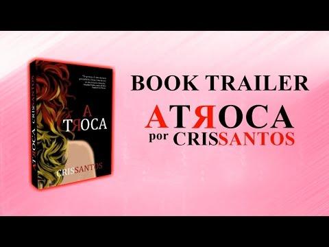 ? BOOK TRAILER: A T?OCA por CRIS SANTOS | FANMADE