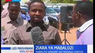 Mabalozi wanane watarajiwa kuzuru eneo la Garissa